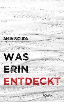Anja Siouda: Was Erin entdeckt, Buch