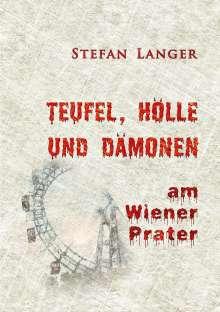 Stefan Langer: Teufel, Hölle und Dämonen am Wiener Prater, Buch