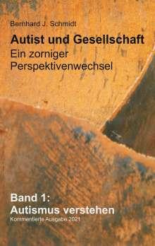 Bernhard J. Schmidt: Autist und Gesellschaft - Ein zorniger Perspektivenwechsel, Buch