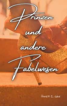 Annett E. Gaul: Prinzen und andere Fabelwesen, Buch