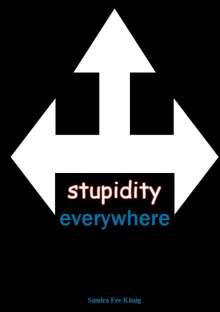Sandra Fee-König: stupidity everywhere, Buch