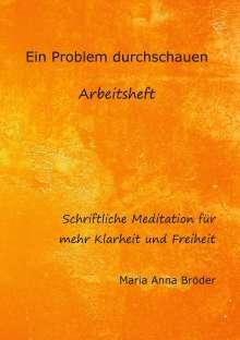 Maria Anna Bröder: Ein Problem durchschauen, Buch