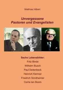 Matthias Hilbert: Unvergessene Pastoren und Evangelisten, Buch