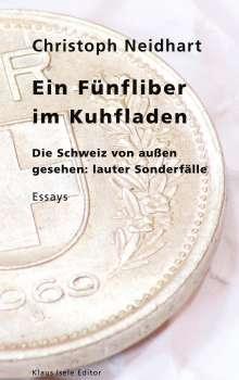 Christoph Neidhart: Ein Fünfliber im Kuhfladen, Buch