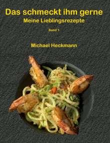 Michael Heckmann: Das schmeckt ihm gerne, Buch