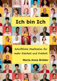 Maria Anna Bröder: Ich bin Ich, Buch