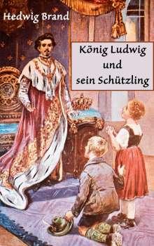 Hedwig Brand Courths-Mahler: König Ludwig und sein Schützling, Buch