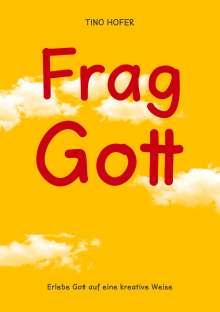 Tino Hofer: Frag Gott, Buch
