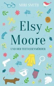 Miri Smith: Elsy Moore und der Teetassenmörder, Buch
