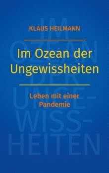 Klaus Heilmann: Im Ozean der Ungewissheiten, Buch