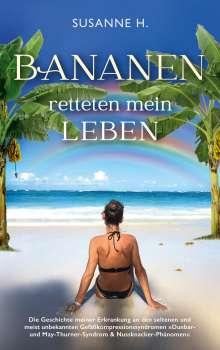 Susanne H.: Bananen retteten mein Leben, Buch