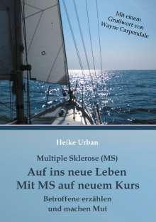 Heike Urban: Multiple Sklerose - MS - Auf ins neue Leben - Mit MS auf neuem Kurs, Buch