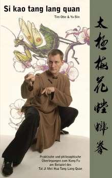 Tim Otte: Si kao tang lang quan, Buch