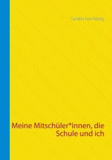 Sandra Fee-König: Meine Mitschüler*innen, die Schule und ich, Buch