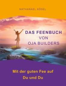Nathanael Kögel: Das Feenbuch von OJA Builders, Buch