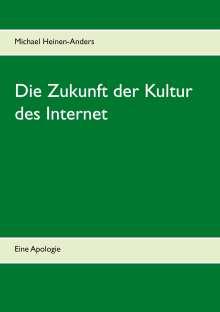 Michael Heinen-Anders: Die Zukunft der Kultur des Internet, Buch