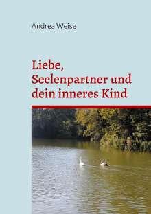 Andrea Weise: Liebe, Seelenpartner und dein inneres Kind, Buch