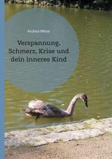 Andrea Weise: Verspannung, Schmerz, Krise und dein inneres Kind, Buch