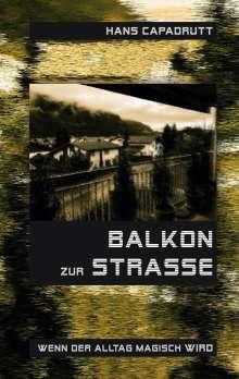 Hans Capadrutt: Balkon zur Strasse, Buch