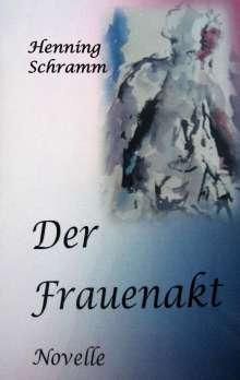 Henning Schramm: Der Frauenakt, Buch