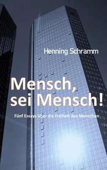 Henning Schramm: Mensch, sei Mensch!, Buch