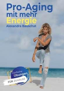 Alexandra Bauschat: Pro-Aging mit mehr Energie, Buch