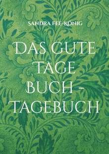 Sandra Fee-König: Das gute Tage Buch - Tagebuch, Buch