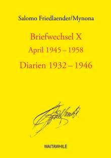 Salomo Friedlaender: Briefwechsel X April 1945-1958 Diarien 1932-1946, Buch