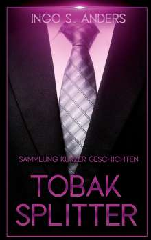 Ingo S. Anders: Tobaksplitter, Buch