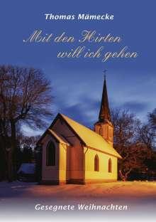 Thomas Mämecke: Mit den Hirten will ich gehen, Buch