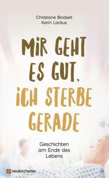 Christiane Bindseil: Mir geht es gut, ich sterbe gerade, Buch