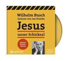 Wilhelm Busch: Jesus unser Schicksal - gekürzte Hörbuchfassung, MP3-CD