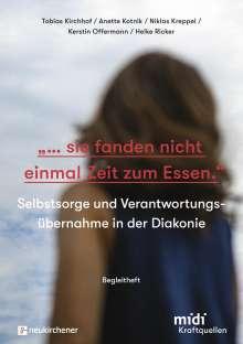 """Tobias Kirchhof: """"...sie fanden nicht einmal Zeit zum Essen."""" - Begleitheft, Buch"""