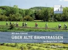 Norbert Schmidt: Mit dem Fahrrad über alte Bahntrassen im Bergischen Land, Buch