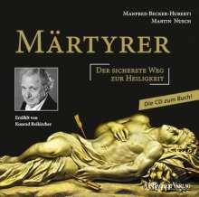 Manfred Becker-Huberti: Märtyrer Die CD zum Buch, CD
