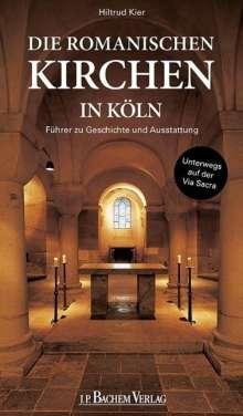 Hiltrud Kier: Die romanischen Kirchen in Köln, Buch