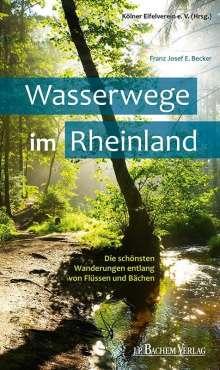 Franz Josef E. Becker: Wasserwege im Rheinland, Buch