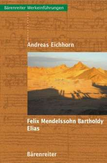 Andreas Eichhorn: Felix Mendelssohn Bartholdy - Elias, Buch