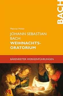 Meinrad Walter: Johann Sebastian Bach. Weihnachtsoratorium, Buch