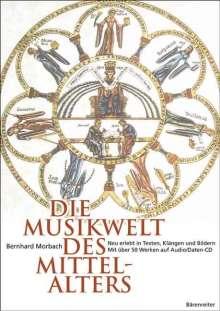 Bernhard Morbach: Die Musikwelt des Mittelalters (mit CD), Noten