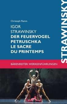 Igor Strawinsky. Der Feuervogel - Petruschka - Le Sacre du Printemps, Buch