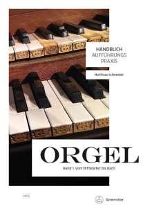 Handbuch Aufführungspraxis Orgel, Band 1: Vom Mittelalter bis Bach, Buch