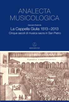 La Cappella Giulia 1513-2013, Buch