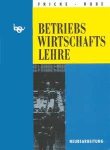 Franz Fricke: bsv. Betriebswirtschaftslehre. Schülerbuch, Buch