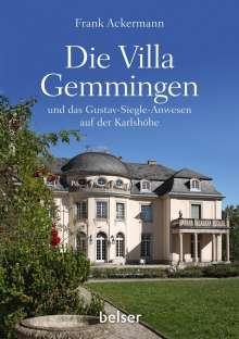 Frank Ackermann: Die Villa Gemmingen und das Gustav-Siegle-Anwesen auf der Karlshöhe, Buch