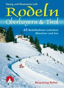 Georg Loth: Rodeln Oberbayern & Tirol, Buch