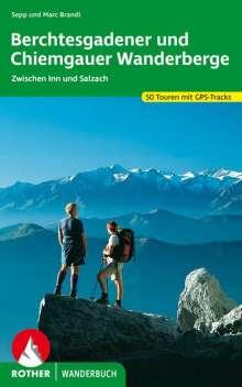 Sepp Brandl: Berchtesgadener und Chiemgauer Wanderberge, Buch