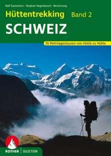 Ralf Gantzhorn: Hüttentrekking Band 2: Schweiz, Buch