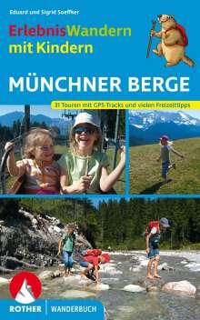 Eduard Soeffker: ErlebnisWandern mit Kindern Münchner Berge, Buch
