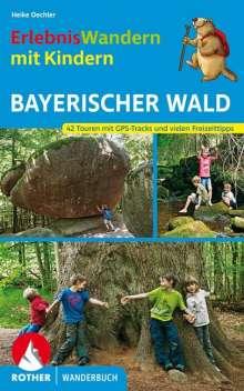 Heike Oechler: Erlebniswandern mit Kindern Bayerischer Wald, Buch